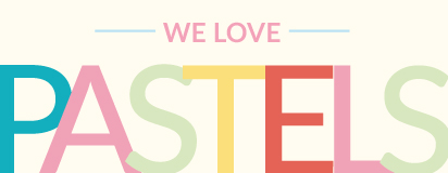 We Love Pastels